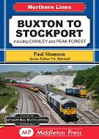 Buxton To Stockport: including Chinley and Peak Forest - Northern Lines (Hardback)