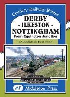 Derby-Ilkeston-Nottingham: from Eggington Junction - Country Railway Routes (Hardback)