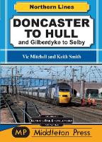 Doncaster To Hull: and Gilberdyke to Selby - Northern Lines (Hardback)