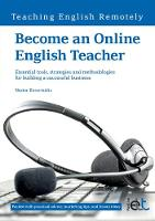 Become an Online English Teacher: Essential Tools, Strategies and Methodologies for Building a Successful Business 2015