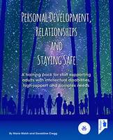 Personal Development, Relationships and Staying Safe: A Training Pack for Staff Supporting Adults with Intellectual Disabilities, High Support and Complex Needs (Hardback)