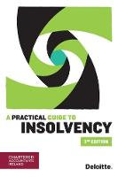 A Practical Guide to Insolvency (3rd Edition)