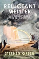 Reluctant Meister: Germany and the New Europe (Paperback)