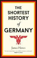 Shortest History of Germany (Hardback)