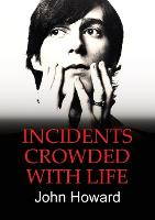 Incidents Crowded with Life (Paperback)