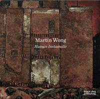 Martin Wong: Human Instamatic (Hardback)