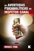 As Aventuras Psicanal ticas Do Inspetor Canal (Paperback)