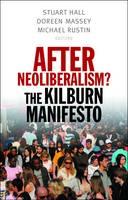 After Neoliberalism?: The Kilburn Manifesto (Paperback)