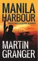 Manila Harbour: Pirates Back in Bloody Business (Hardback)