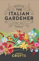 Secrets of the Italian Gardener (Paperback)