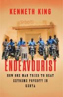 The Endeavourist: How one man tried to beat extreme poverty in Kenya (Hardback)