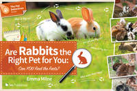 Are Rabbits the Right Pet for You?: Can You Find the Facts? - The Pet Detectives Series 1 (Paperback)