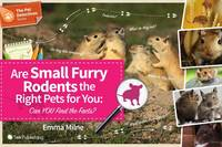 Are Small Furry Rodents the Right Pet for You: Can You Find the Facts? - The Pet Detectives Series (Paperback)