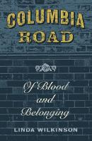 Columbia Road: Of Blood and Belonging (Paperback)