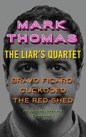The Liar's Quartet: Bravo Figaro!, Cuckooed, the Red Shed - Playscripts, Notes and Commentary (Paperback)
