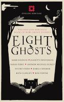 Eight Ghosts: The English Heritage Book of New Ghost Stories (Hardback)