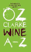 Oz Clarke Wine A-Z: The world's favourite wine writer (Paperback)