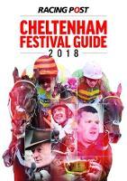 Racing Post Cheltenham Festival Guide 2018 (Paperback)