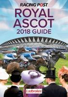Racing Post Royal Ascot Guide 2018 (Paperback)