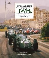 John, George and the HWMs: The First Racing Team to Fly the Flag for Britain (Hardback)
