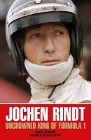 Jochen Rindt: Uncrowned King of Formula 1 (Paperback)