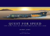 Quest For Speed: The Epic Saga of Record-Breaking On Land (Hardback)