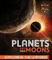 Planets and Their Moons - Exploring the Universe (Hardback)
