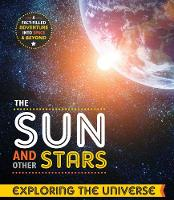 The Sun and other Stars - Exploring the Universe (Hardback)