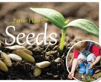 Seeds - Parts of a Plant (Hardback)