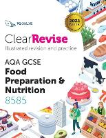 ClearRevise AQA GCSE Food Preparation and Nutrition 8585 2021