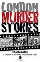 London Murder Stories (Paperback)