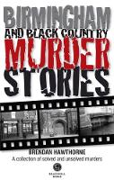 Birmingham & Black Country Murder Stories (Paperback)