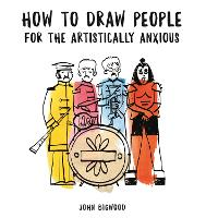 How to Draw People for the Artistically Anxious (Paperback)