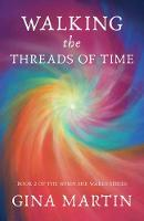 Walking the Threads of Time - When She Wakes 2 (Paperback)