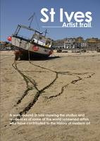 St Ives Artist Trail: Key Places Connected to the Art Colony of St Ives (Sheet map, folded)