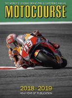 Motocourse 2018-19: The World's Leading Grand Prix & Superbike Annual (Hardback)