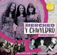 Merched y Chwyldro - Merched Pop Cymru'r 60Au a'r 70Au (Paperback)
