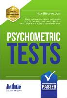 How to Pass Psychometric Tests: The Complete Comprehensive Workbook Containing Over 340 Pages of Sample Questions and Answers to Passing Aptitude and Psychometric Tests (Testing Series) (Paperback)