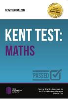 Kent Test: Maths - Guidance and Sample Questions and Answers for the 11+ Maths Kent Test