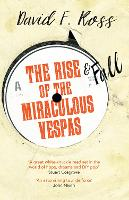 The Rise & Fall of the Miraculous Vespas - Disco Days Trilogy 2 (Paperback)