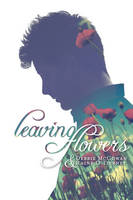 Leaving Flowers (Paperback)