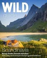 Wild Guide Scandinavia (Norway, Sweden, Iceland and Denmark): Volume 3