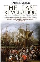 The Last Revolution: 1688 and the Creation of the Modern World (Paperback)