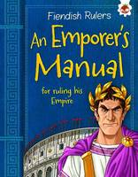 An Emperor's Manual: for ruling his Empire - Fiendish Rulers (Paperback)