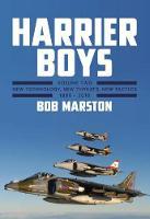 Harrier Boys 2: Volume 2: New Threats, New Technology, New Tactics, 1990 - 2010 (Hardback)
