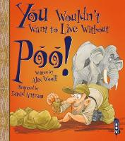 You Wouldn't Want To Live Without Poo! - You Wouldn't Want to Live Without (Paperback)