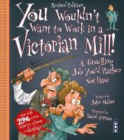 You Wouldn't Want To Work In A Victorian Mill!: Extended Edition - You Wouldn't Want To Be (Paperback)