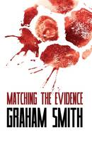 Matching the Evidence - The Major Crimes Team 2 (Paperback)