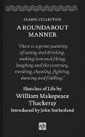 A Roundabout Manner 2018: Sketches of Life by William Makepeace Thackeray (Hardback)