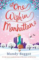 One Wish in Manhattan: An Uplifting, Romantic Christmas Story (Paperback)